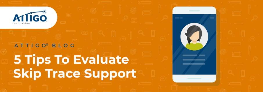 Attigo Blog: 5 tips to evaluate skip trace support