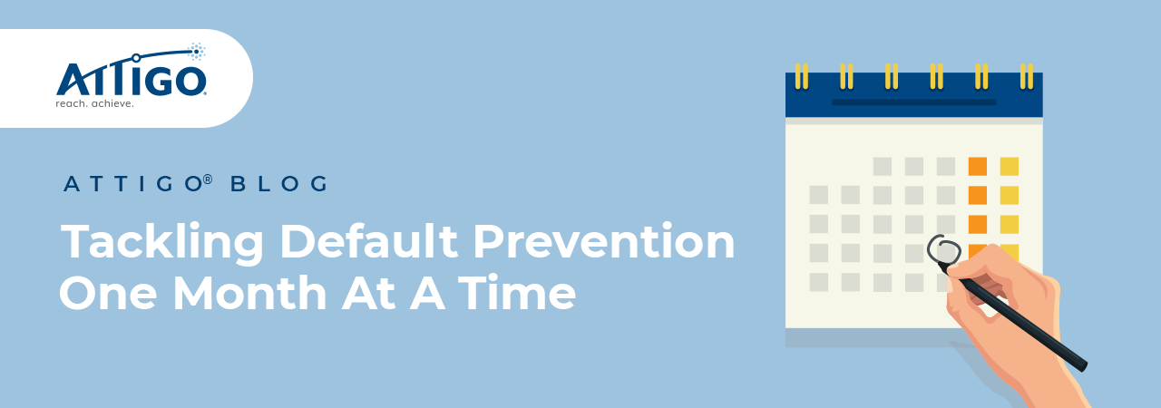 Attigo Blog: Tackling default prevention one month at a time