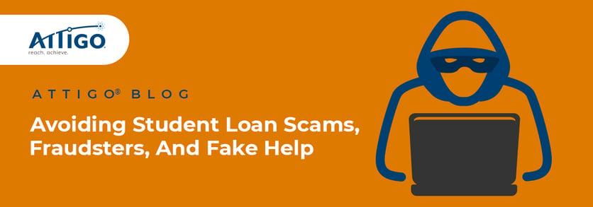 Attigo Blog: avoiding student loan scams fraudsters and fake help